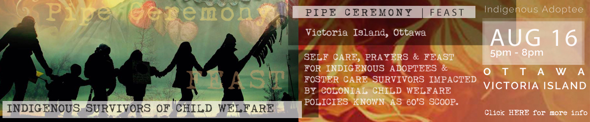 60s scoop, indigenous adoptee, pipe ceremony, feast, ottawa